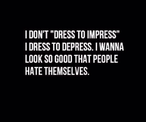 quotes, dress, and Impress image