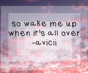 quotes, song, and wake me up image