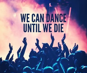 dance, party, and die image