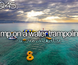 bucket list, trampoline, and water image