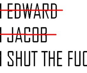 shut the fuck up, team edward, and team jacob image