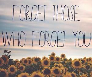 forget, quote, and flowers image