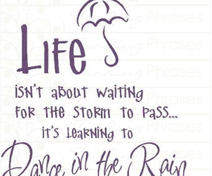 dance, dance in the rain, and life image