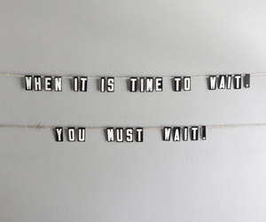 quote, wait, and time image