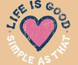love, good, and life image