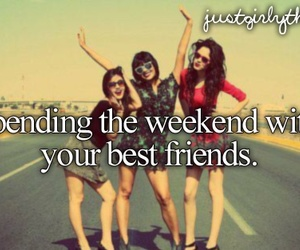 weekend, best friends, and friends image