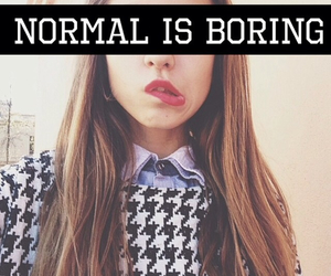 normal, boring, and normal is boring image