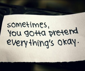quotes, pretend, and okay image