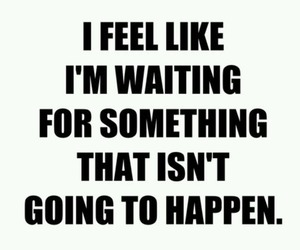 waiting, love, and quote image