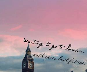 london, best friend, and Dream image