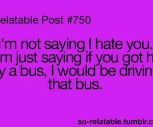 funny, hate, and bus image