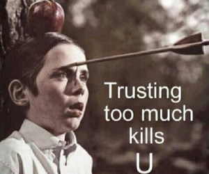 trust, kill, and quote image