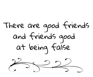 careless, false, and friendship image