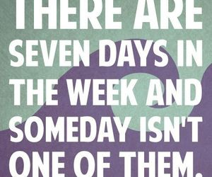 quote, someday, and life image