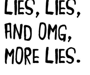lies, OMG, and quote image