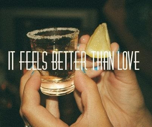 love, tequila, and alcohol image