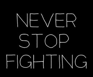 quote, never, and fighting image