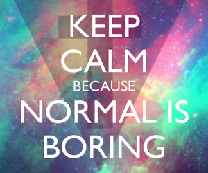 boring, keep calm, and normal image