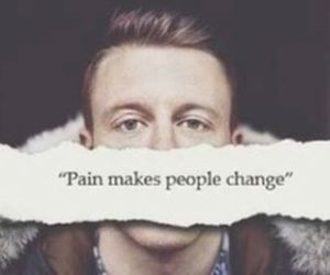 pain, macklemore, and change image