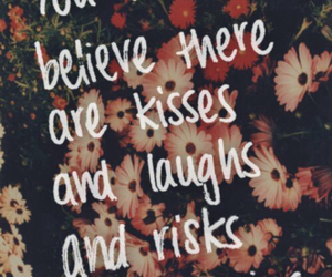 believe, risks, and flowers image