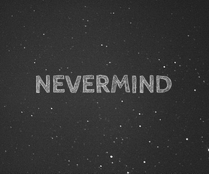 Nevermind, text, and stars image