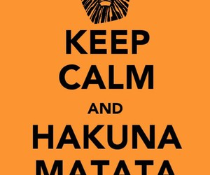 keep calm, hakuna matata, and lion king image