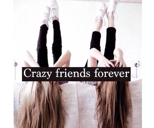 bff, crazy, and forever image
