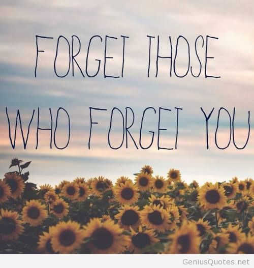 Forget Who Forgets You Shared By Quotes Sayings