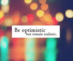 quote, optimistic, and realistic image