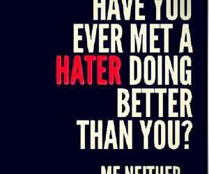 haters, quote, and life image