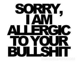 bullshit, allergic, and sorry image
