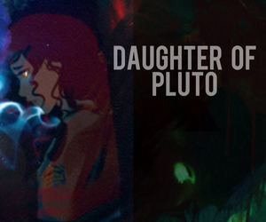viria, hazel levesque, and daughter of pluto image
