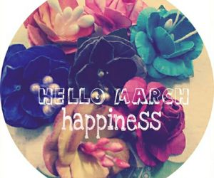 happiness, march, and hello image