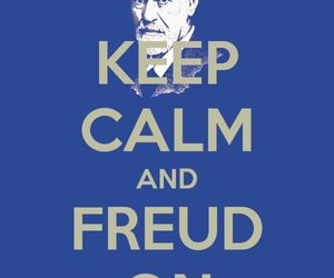 freud, keep calm, and psychoanalysis image