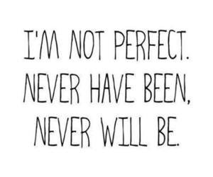 not perfect, phrases, and no one is it image