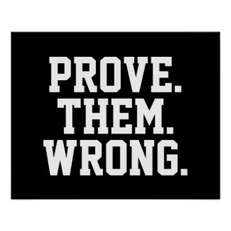 Prove Them Wrong Quotes Gorgeous Quote Life Boutique  Motivational Poster Prove Them Wrong