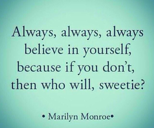 quote, believe, and Marilyn Monroe image