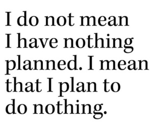 quote, plan, and nothing image
