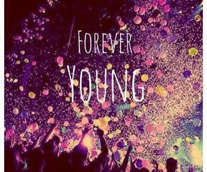 young, forever, and party image