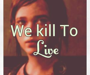kill, the last of us, and life image