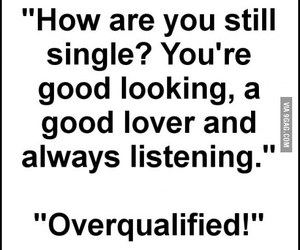 single, overqualified, and funny image