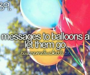 ballons, colors, and before i die image