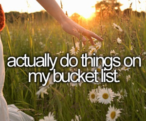 before i die, bucketlist, and do things image