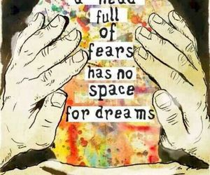 Dream, fear, and quotes image