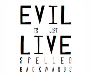 evil, live, and quote image