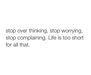 life, quote, and stop image