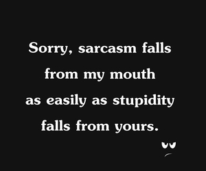 mouth, quote, and sarcasm image