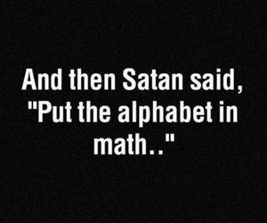 algebra, quotes, and funny image