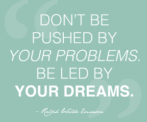 problems, quote, and dreams image