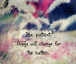 change, patient, and better image